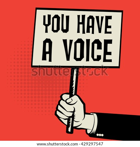 Poster in hand, business concept with text You Have a Voice, vector illustration - stock vector