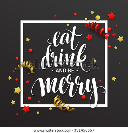 Poster lettering Eat drink and be merry. Vector illustration EPS10 - stock vector