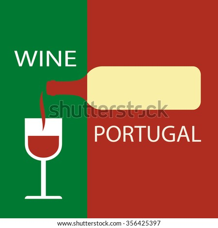 Poster Portugal wine on the background of the flag. A bottle of wine with a wineglass - stock vector