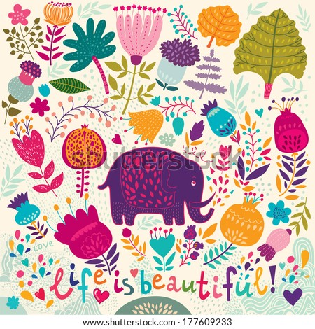 Poster with beautiful elephant and colorful spring pattern. Collection: Life is beautiful  - stock vector
