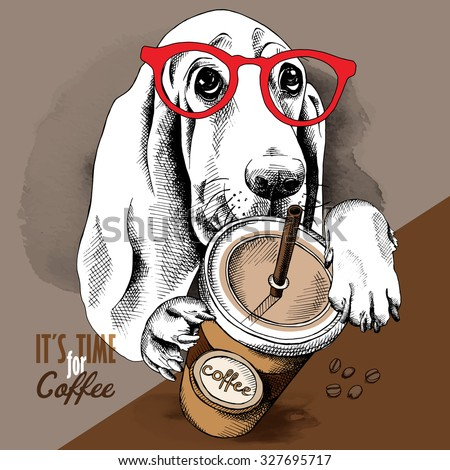 Poster with the image of coffee in the plastic cup and the portrait of a Basset Hound dog with glasses. Vector illustration. - stock vector
