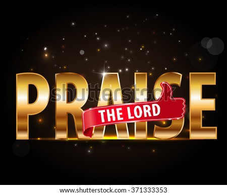 praise the lord concept of worship, golden typography with thumbs up sign - vector eps 10 - stock vector