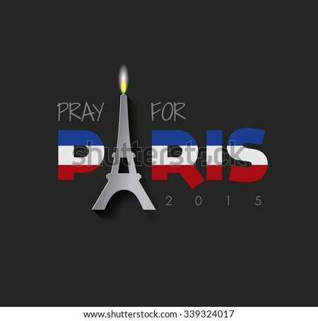 Pray For PARIS. FRANCE - stock vector