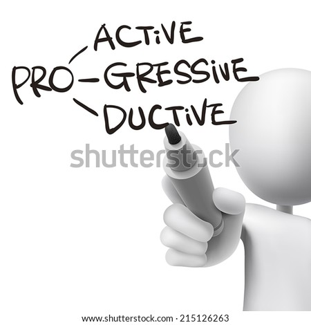 proactive, progressive and productive written by 3d man over white  - stock vector