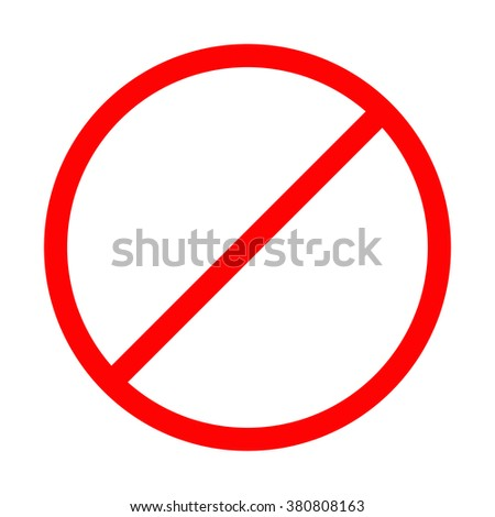 Prohibition no symbol Red round stop warning sign Template Isolated. Flat design Vector illustration - stock vector