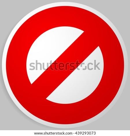Prohibition, restriction. Red strike-through road signs. Red do not entry, no entrance, keep out sign, icon - stock vector