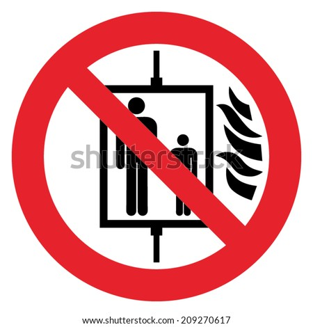 Prohibition sign DO NOT USE ELEVATOR IN CASE OF FIRE  - stock vector