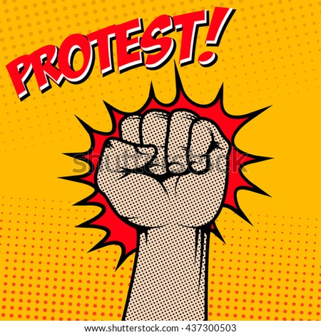 Protest! Human fist in pop art style. Vector illustration - stock vector