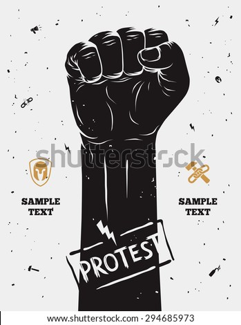Protest poster, raised fist held in protest. Vector illustration - stock vector