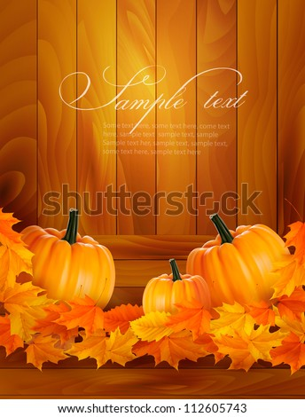 Pumpkins on wooden background with leaves. Autumn background. Vector. - stock vector