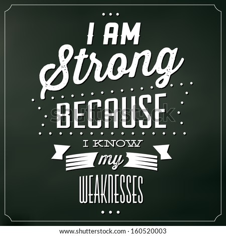 Something I am strong quote have