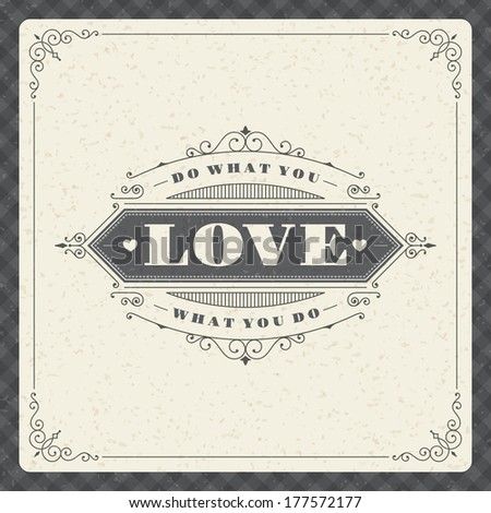Quote typographic vector background. Do what you love, love what you do. Vintage retro style design template.  - stock vector