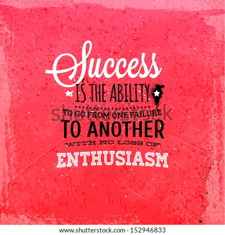 "Quote Typographical Background, vector design. ""Success is the ability to go from one failure to another with no loss of enthusiasm."" - stock vector"