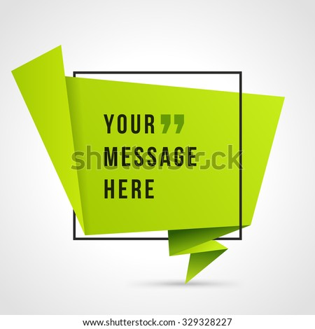 Quote  Vector abstract geometric origami speech bubble background and place for message sign. - stock vector