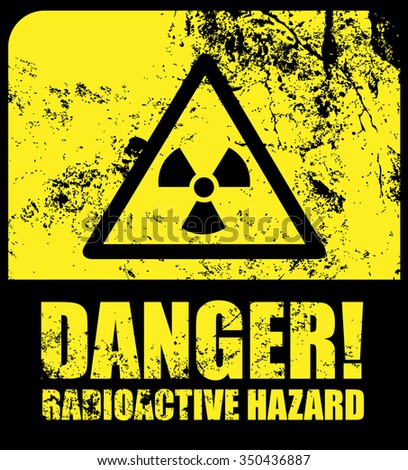 Radioactive Hazard Sign and Grunge Texture - stock vector