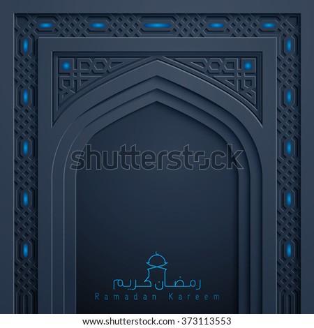 Ramadan Kareem greeting background islamic design mosque door arabic pattern - Translation of text : Ramadan Kareem - May Generosity Bless you during the holy month - stock vector