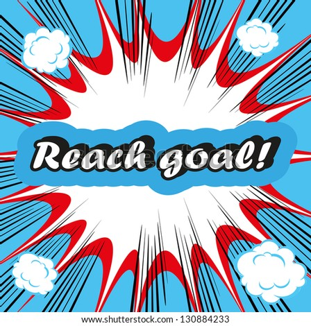 Reach goal ! concept boom background Reaching Your Goal - stock vector