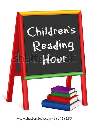 Reading Hour Sign, chalk text on childrens multi color wood chalkboard easel, stack of books, for schools, libraries and bookstores, isolated on white background.  - stock vector