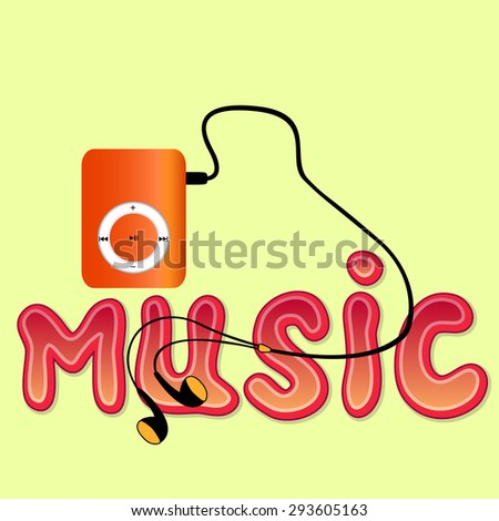 Real orange mp3 player with headphones and word 'MUSIC' isolated on yellow background. Vector illustration - stock vector