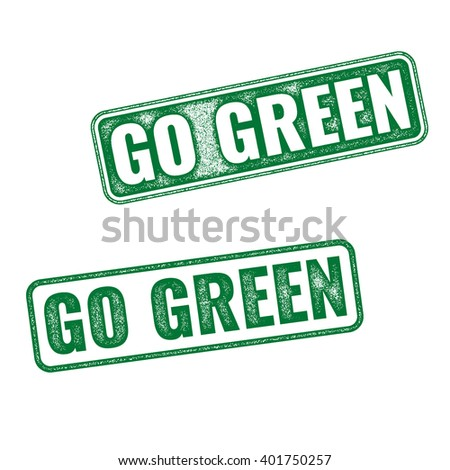 Realistic green vector grunge rubber stamp Go Green isolated on white background - stock vector
