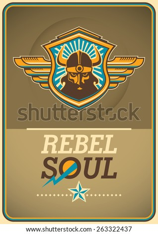Rebel soul poster with viking coat of arms. Vector illustration. - stock vector