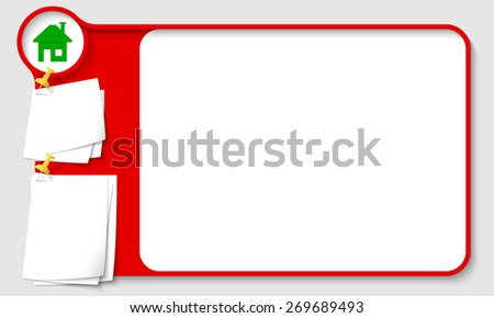 Red abstract frame for your text with home icon and  papers for remark - stock vector