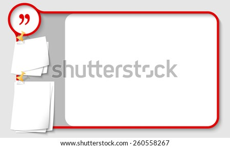 Red abstract frame for your text with quotation mark and  papers for remark - stock vector