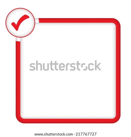 red frame for any text with check box - stock vector