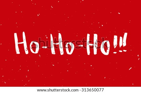Red Greeting Christmas card with hand-drawn typography lettering. Holiday banner. Vintage poster. Ho-Ho-Ho - stock vector