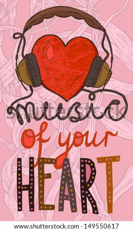 red heart with headphones, hand drawn funny illustration of music concept with text music of your heart - stock vector