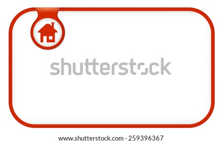 red text frame for your text and home icon - stock vector