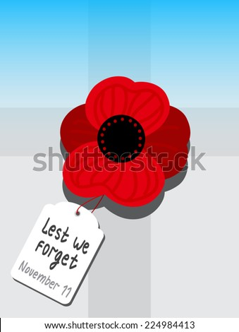 Remembrance Day Poppy (also Poppy Day or Armistice Day) vector illustration. Poppy flower and cross silhouette. Lest We Forget  sticker with text and date. . November  holiday. For memorial day. - stock vector