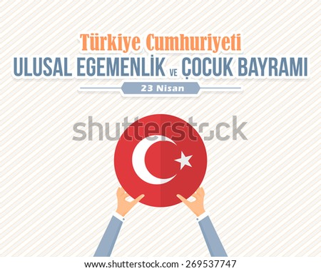 "Republic of Turkey Celebration Card and Greeting Message Poster, Background, Badges - English ""National Sovereignty and Children's Day, April 23""  - stock vector"
