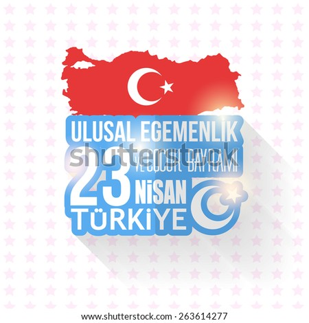 "Republic of Turkey Map Celebration Card and Greeting Message Poster, Background, Badges - English ""National Sovereignty and Children's Day, April 23""  - stock vector"