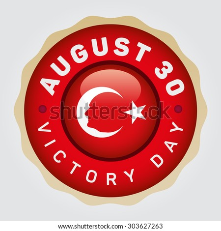 """Republic of Turkey National Celebration Card, Badges Vector Template - """"August 30, Victory Day"""" Typographic Badge. Turkish flag symbol and portrait of Mustafa Kemal Atatürk, first President of Turkey. White background. - stock vector"""