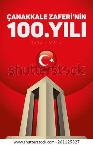 Republic of Turkey National Celebration Card,T urkey Flag and Canakkale Victory Monument - English: The 100th Anniversary of Canakkale Victory - Red Background - stock vector