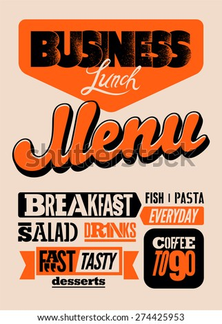 Restaurant menu typographic design. Vintage business lunch poster. Vector illustration. - stock vector