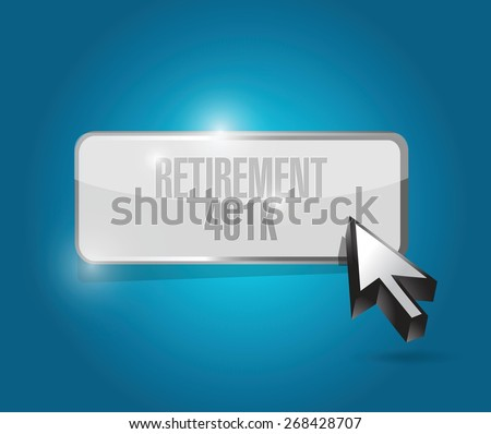 retirement 401k button sign concept illustration design over blue - stock vector