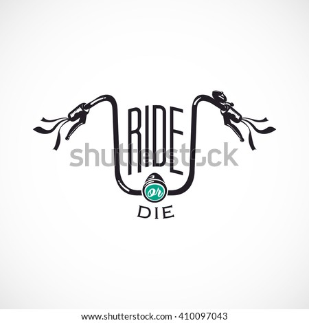 Retro Bicycle Vector Label or Logo Template. Handlebar with ,,Ride or Die,, text.  - stock vector