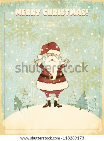 Retro Christmas and New Years Greeting Card - Santa Clause wishing you a merry Christmas against snowy, vintage backdrop - stock vector