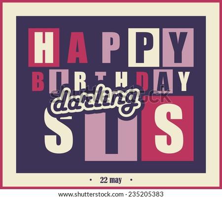 Retro Happy birthday card. Happy birthday darling sis, Vector illustration - stock vector