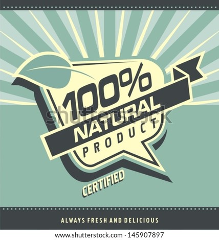 Retro label for organic food. Vintage 100% natural product poster design. Health food and healthy lifestyle creative artistic concept. - stock vector