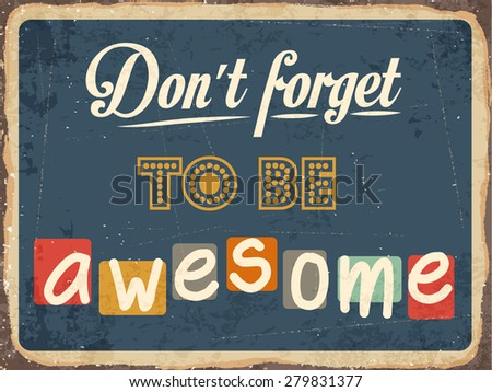 """Retro metal sign """"Don't forget to be awesome"""", eps10 vector format - stock vector"""