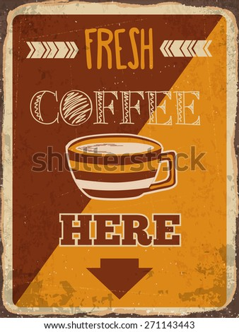 "Retro metal sign ""Fresh coffee here"", eps10 vector format - stock vector"