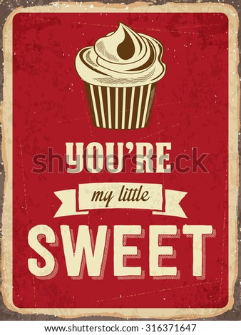 "Retro metal sign ""You are my little sweet"", eps10 vector format - stock vector"