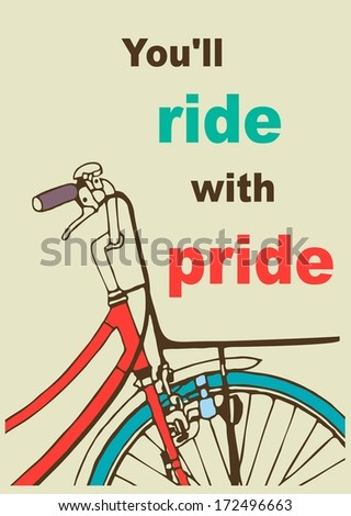 """Retro poster / template card with a  bicycle and the inscription """"You all ride with pride"""". - stock vector"""