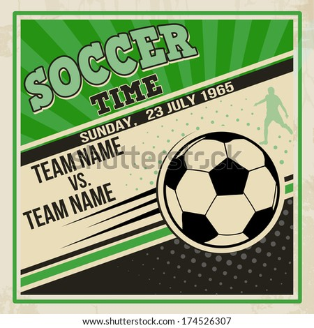 Retro soccer poster design. Vintage grunge sport flyer concept, vector illustration - stock vector