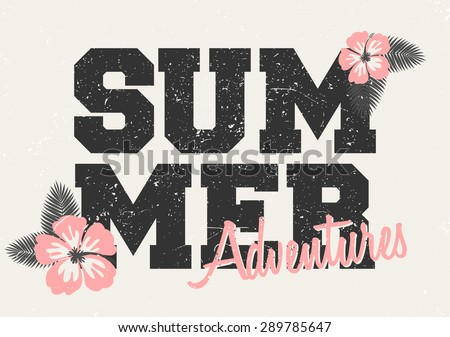 Retro style typographic design with black text and pink hibiscus flowers on vintage textured background. - stock vector