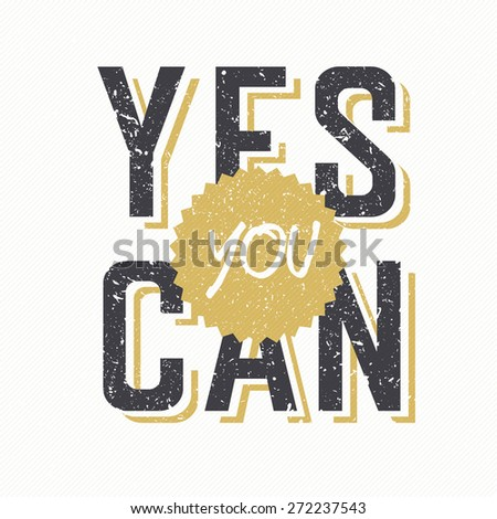 "Retro Styled Textured Phrase ""Yes You Can"" - stock vector"