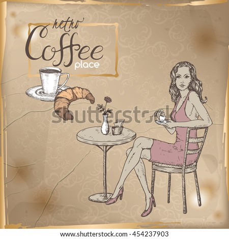 Retro template with girl sitting in a street cafe, cup of coffee and croissant hand drawn sketch. Placed on old paper background. Great for coffee, restaurant, cafe ads, brochures, labels. - stock vector